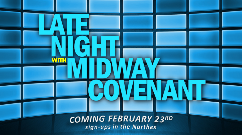 Late Night with Midway Covenant - coming February 23rd