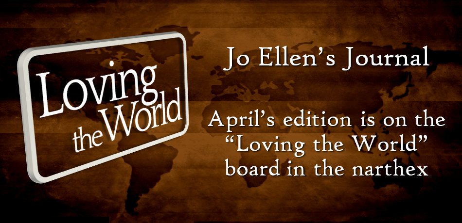 The April edition of her journal is on the Loving the World board in the narthex.