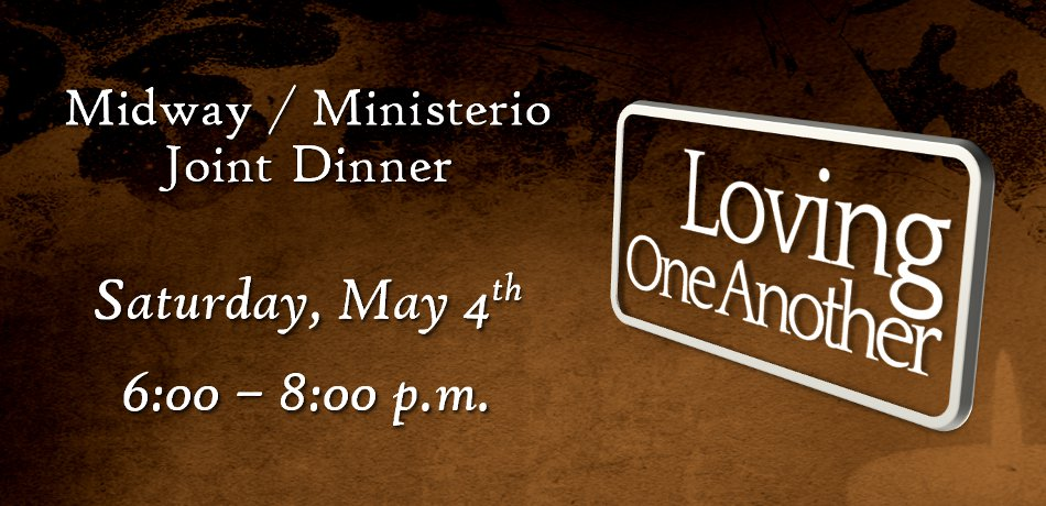 We are hosting another dinner with both congregations on Saturday, May 4 from 6 to 8 p.m. More information will be coming!