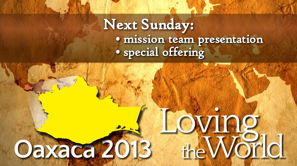 Oaxaca Mission Team Presentation and Special Offering