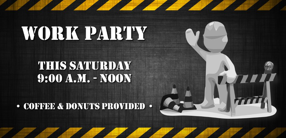 There will be a work party here at our church Saturday, August 4th, from 9:00 a.m. to noon.