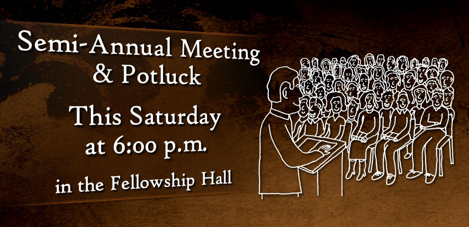 Semi-Annual Meeting & Potluck - This Saturday at 6 pm