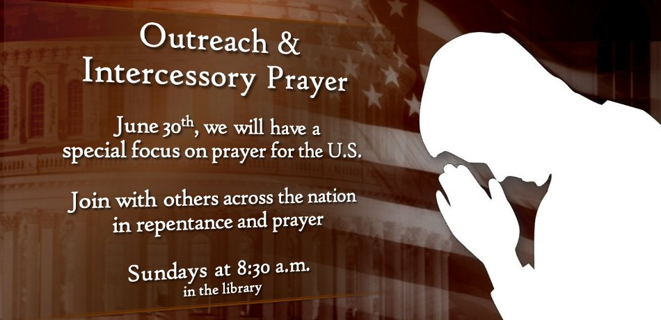 In anticipation of the 4th of July, we are getting together to pray for our nation!  On June 30, during our regular outreach prayer meetings (Sundays at 8:30am) we will have a special focus on prayer for the U.S.  Join with others across the nation in repentance and prayer.