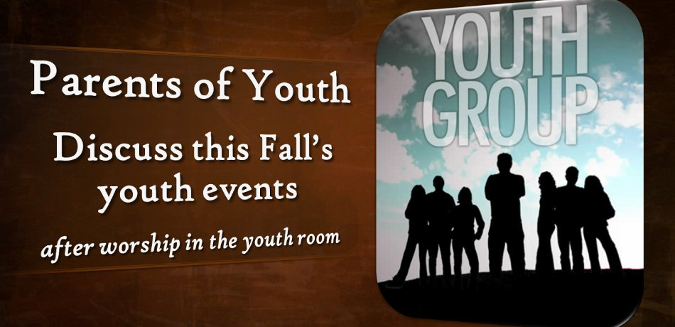 This Sunday, immediately following the church service in the youth room, will be a meeting to discuss the Fall youth events as well as a time for your input.