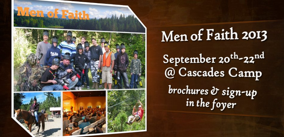 Men of Faith 2013, September 20 - 22 at Cascades Camp. Brochures and a sign-up sheet are in the narthex.