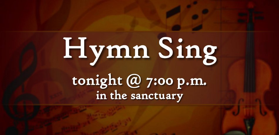 Meet here in the sanctuary at 7 p.m. and enjoy a time of singing your old favorites.