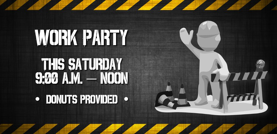There will be a work party here at church this Saturday from 9:00 a.m. to noon.